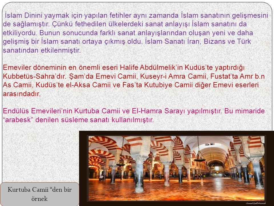 İslam Dinini yaymak için yapılan fetihler aynı zamanda İslam sanatının gelişmesini de sağlamıştır.