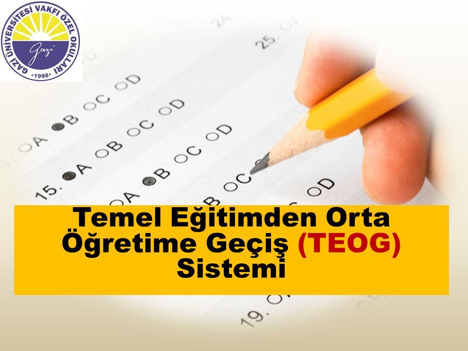 Temel Eğitimden Orta Öğretime Geçiş (TEOG) Sistemi