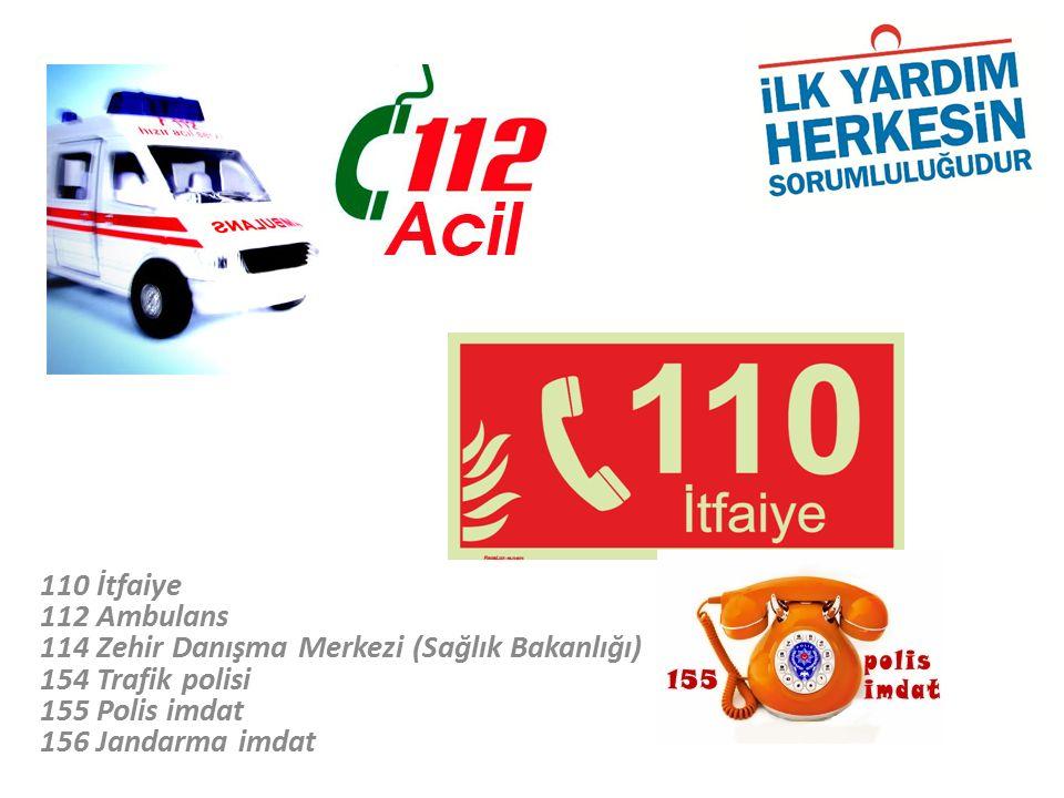 110 İtfaiye 112 Ambulans 114 Zehir Danışma Merkezi (Sağlık Bakanlığı) 154 Trafik polisi 155 Polis imdat 156 Jandarma imdat