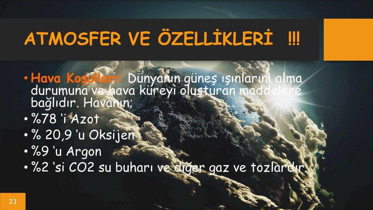 ATMOSFER VE ÖZELLİKLERİ !!.