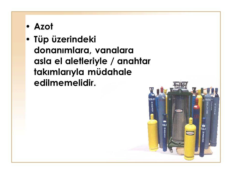 Azot Tüp üzerindeki donanımlara, vanalara asla el aletleriyle / anahtar takımlarıyla müdahale edilmemelidir.
