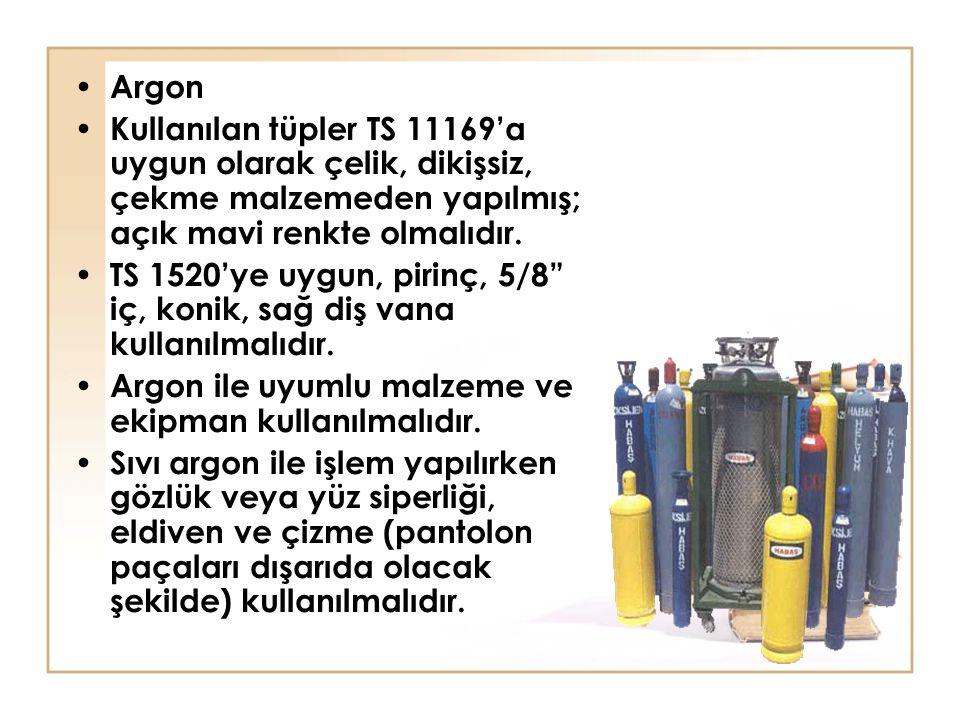 """Argon Kullanılan tüpler TS 11169'a uygun olarak çelik, dikişsiz, çekme malzemeden yapılmış; açık mavi renkte olmalıdır. TS 1520'ye uygun, pirinç, 5/8"""""""