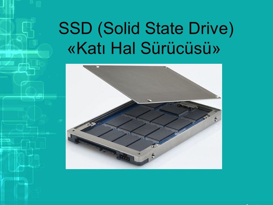 SSD (Solid State Drive) «Katı Hal Sürücüsü»