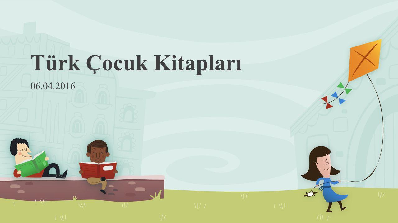 Türk Çocuk Kitapları 06.04.2016