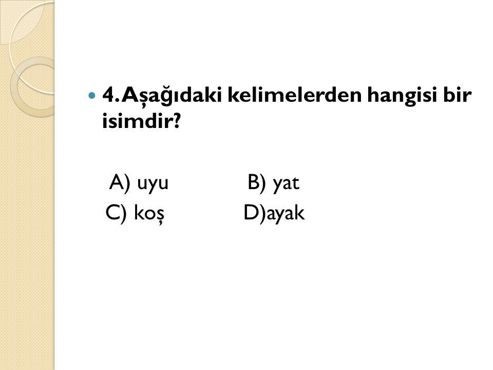 25.Aşa ğ ıdaki cümlelerin hangisinde karşıt(zıt) anlamlı sözcükler bir arada kullanılmıştır.