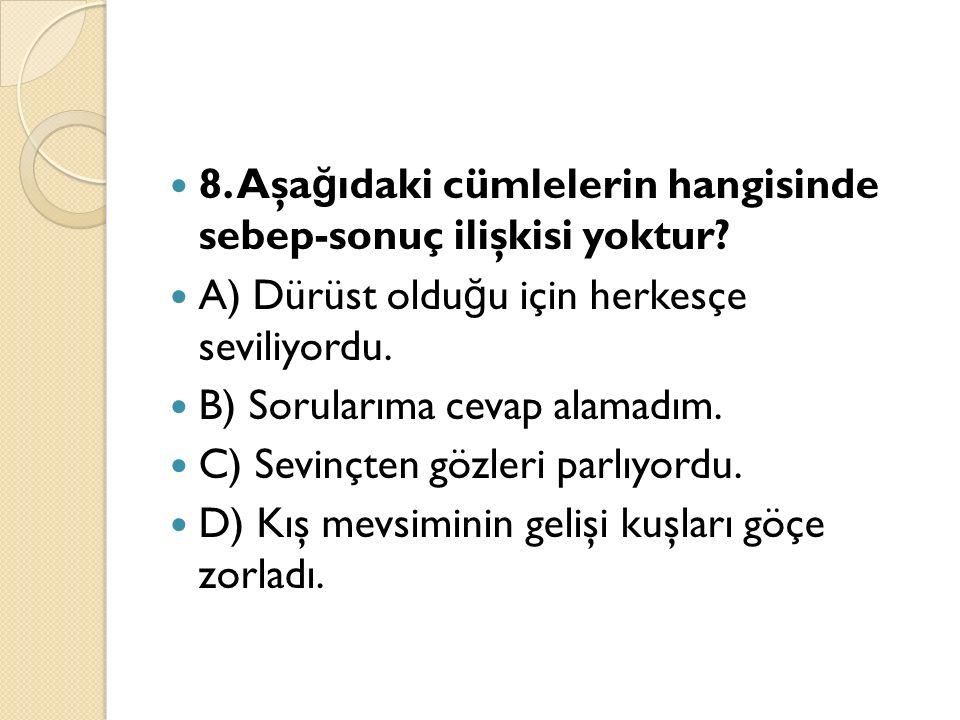 29.Aşa ğ ıdaki cümlelerin hangisinde altı çizili sözcük temel anlamda kullanılmamıştır.