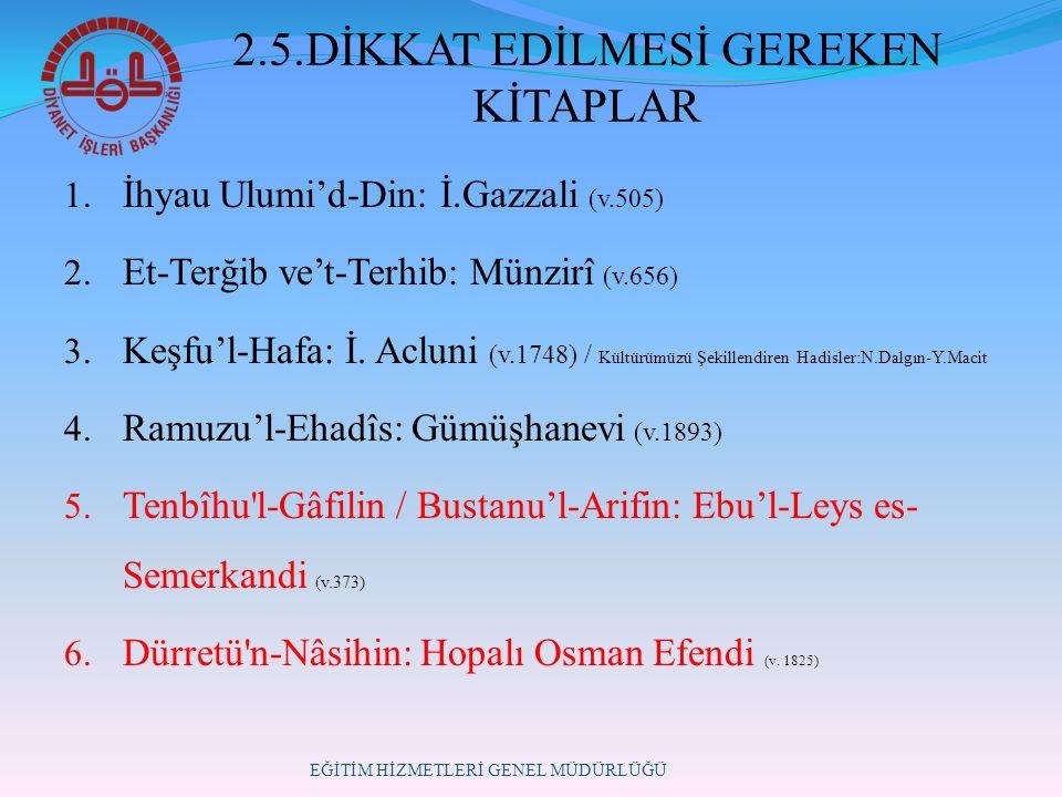 2.5.DİKKAT EDİLMESİ GEREKEN KİTAPLAR 1. İhyau Ulumi'd-Din: İ.Gazzali (v.505) 2.