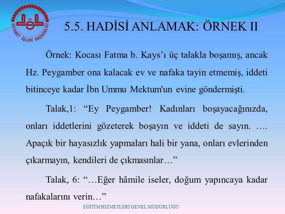 5.5. HADİSİ ANLAMAK: ÖRNEK II Örnek: Kocası Fatma b.