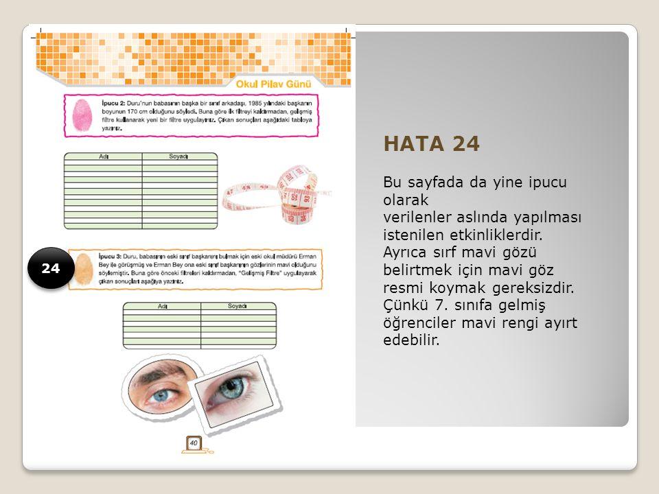 HATA 24 Bu sayfada da yine ipucu olarak verilenler aslında yapılması istenilen etkinliklerdir.