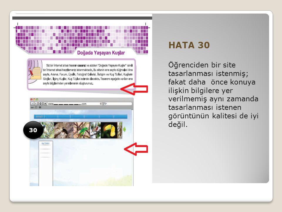 HATA 30 Öğrenciden bir site tasarlanması istenmiş; fakat daha önce konuya ilişkin bilgilere yer verilmemiş aynı zamanda tasarlanması istenen görüntünün kalitesi de iyi değil.