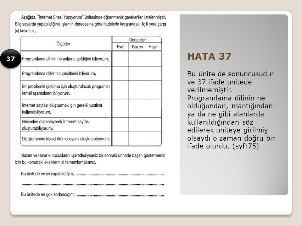 HATA 37 Bu ünite de sonuncusudur ve 37.ifade ünitede verilmemiştir.