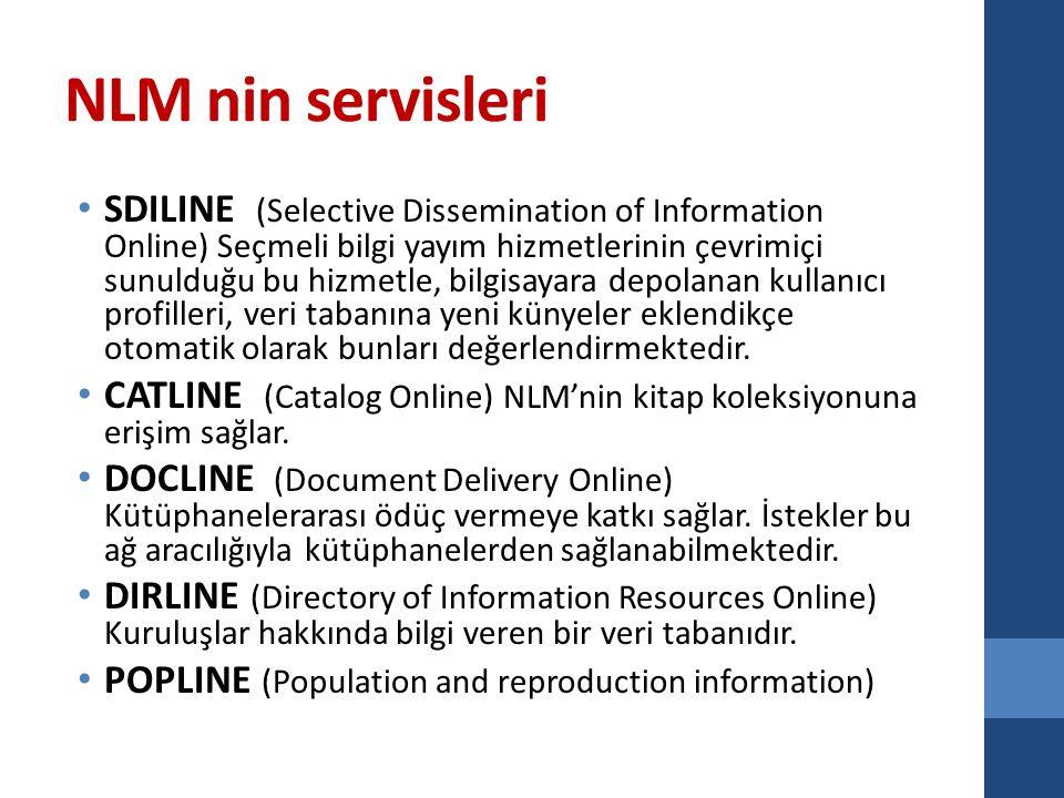 NLM nin servisleri SDILINE (Selective Dissemination of Information Online) Seçmeli bilgi yayım hizmetlerinin çevrimiçi sunulduğu bu hizmetle, bilgisay