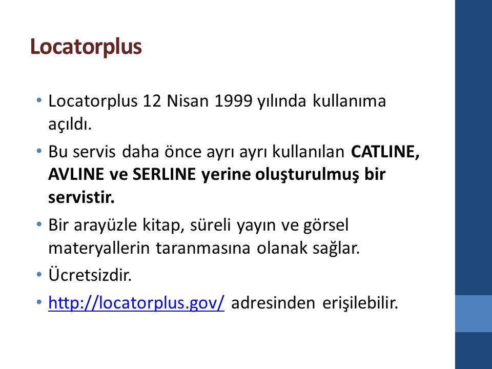 Locatorplus Locatorplus 12 Nisan 1999 yılında kullanıma açıldı. Bu servis daha önce ayrı ayrı kullanılan CATLINE, AVLINE ve SERLINE yerine oluşturulmu