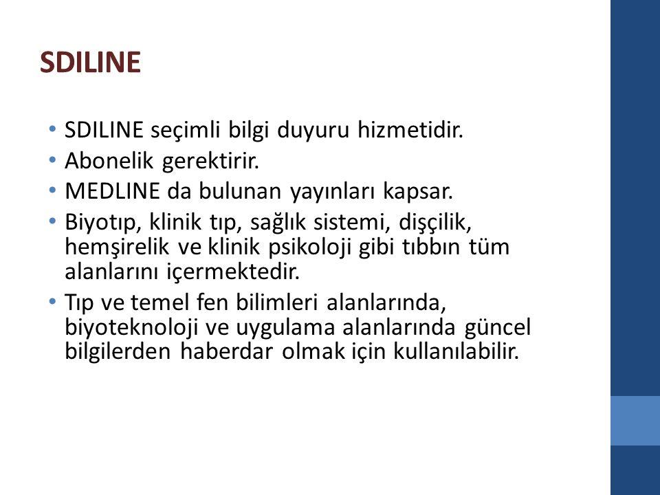 SDILINE SDILINE seçimli bilgi duyuru hizmetidir. Abonelik gerektirir.