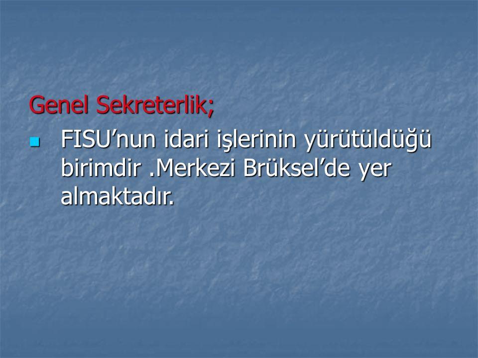 Genel Sekreterlik; FISU'nun idari işlerinin yürütüldüğü birimdir.Merkezi Brüksel'de yer almaktadır. FISU'nun idari işlerinin yürütüldüğü birimdir.Merk