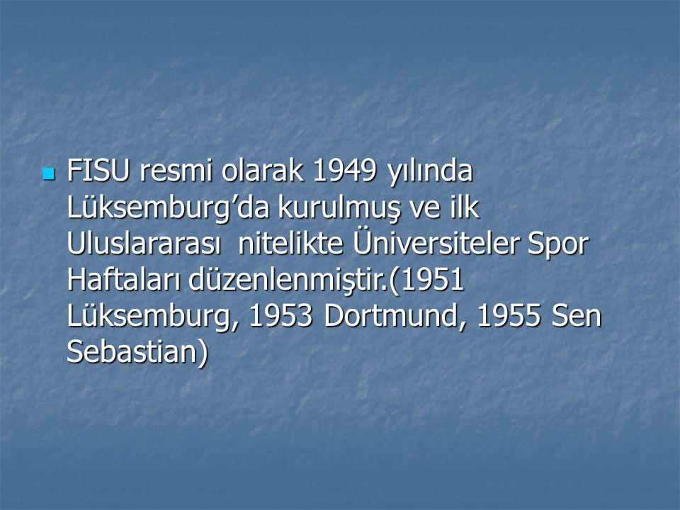 FISU resmi olarak 1949 yılında Lüksemburg'da kurulmuş ve ilk Uluslararası nitelikte Üniversiteler Spor Haftaları düzenlenmiştir.(1951 Lüksemburg, 1953