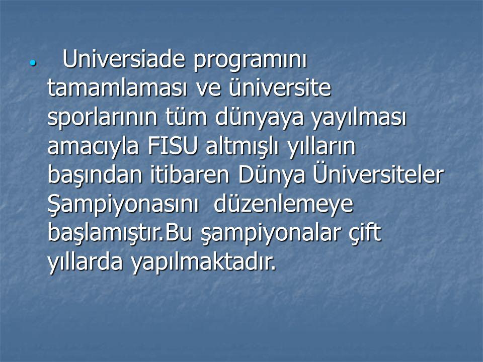  Universiade programını tamamlaması ve üniversite sporlarının tüm dünyaya yayılması amacıyla FISU altmışlı yılların başından itibaren Dünya Üniversit