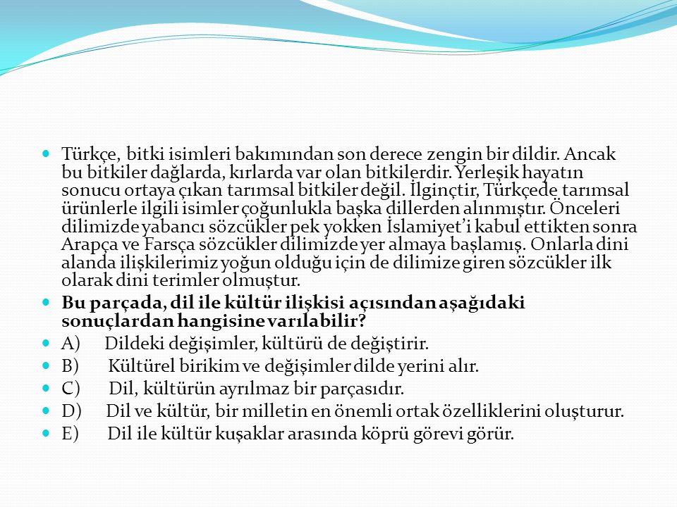 Türkçe, bitki isimleri bakımından son derece zengin bir dildir.