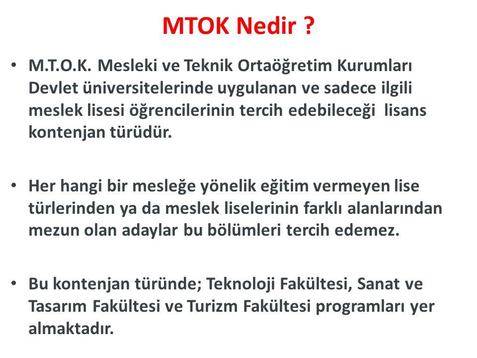 Hazırlık Sınıfı Teknoloji Fakülteleri içinde yer alan M.T.O.K.