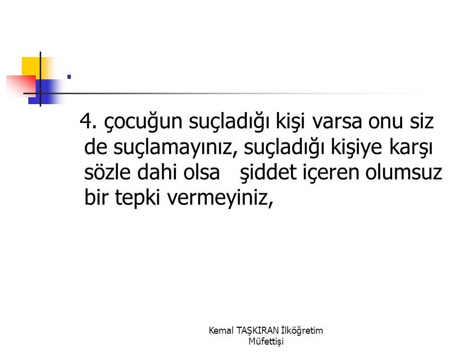 Kemal TAŞKIRAN İlköğretim Müfettişi. 3.