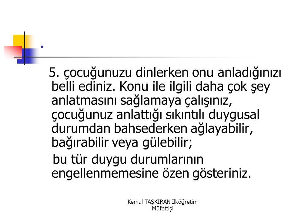Kemal TAŞKIRAN İlköğretim Müfettişi. 4.