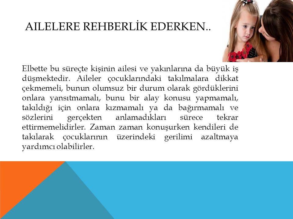 AILELERE REHBERLİK EDERKEN..