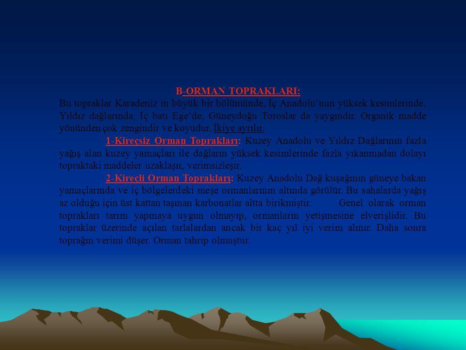 TOPRAK TİPLERİ: 1)YERLİ TOPRAKLAR: Ülkemizde yerli topraklar ikiye ayrılır.