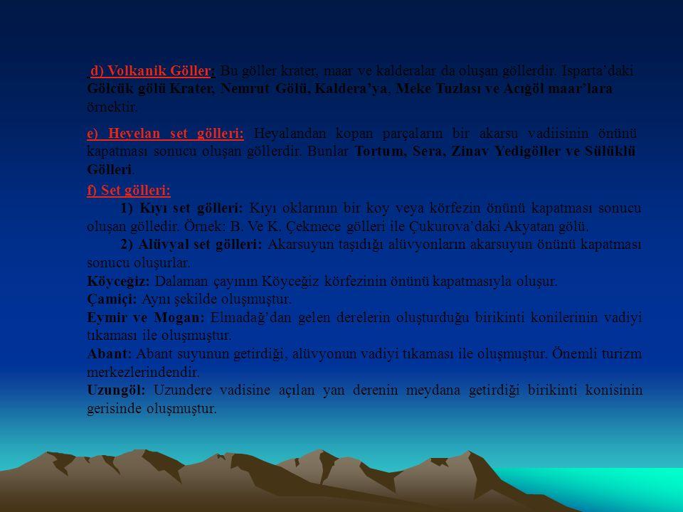 Büyükşehir ve Suğla: Sultan ve Dedegöl dağları arasındaki oluk içinde yer alırlar.