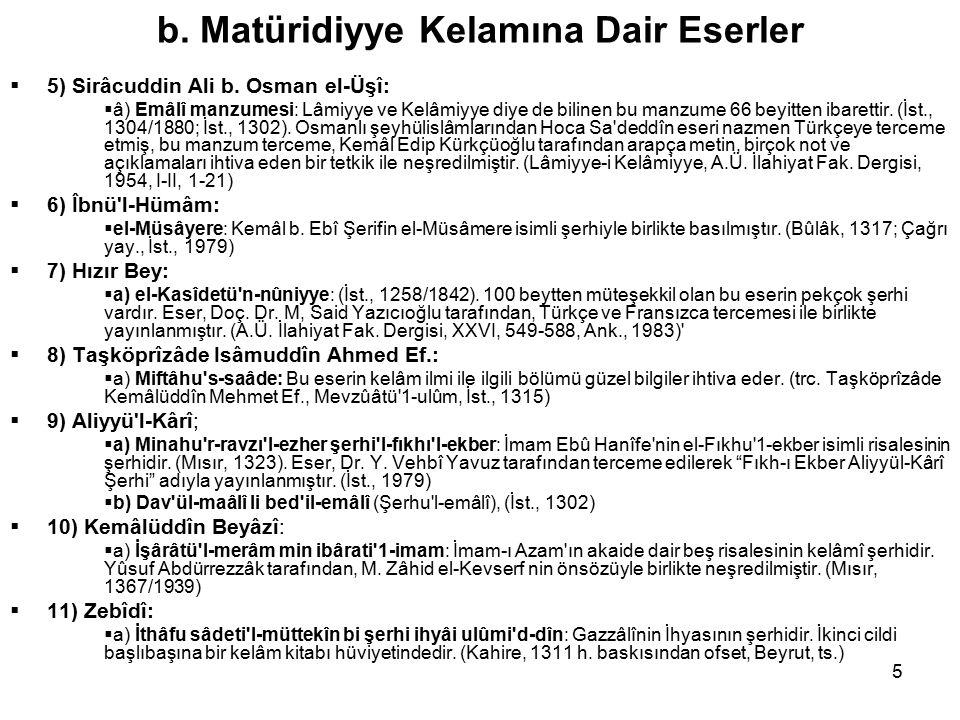 5 b. Matüridiyye Kelamına Dair Eserler  5) Sirâcuddin Ali b.