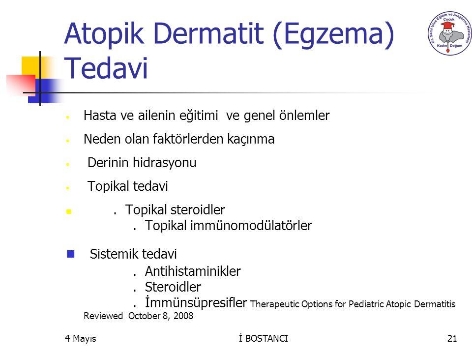 Atopik Dermatit (Egzema) Tedavi  Hasta ve ailenin eğitimi ve genel önlemler  Neden olan faktörlerden kaçınma  Derinin hidrasyonu  Topikal tedavi.