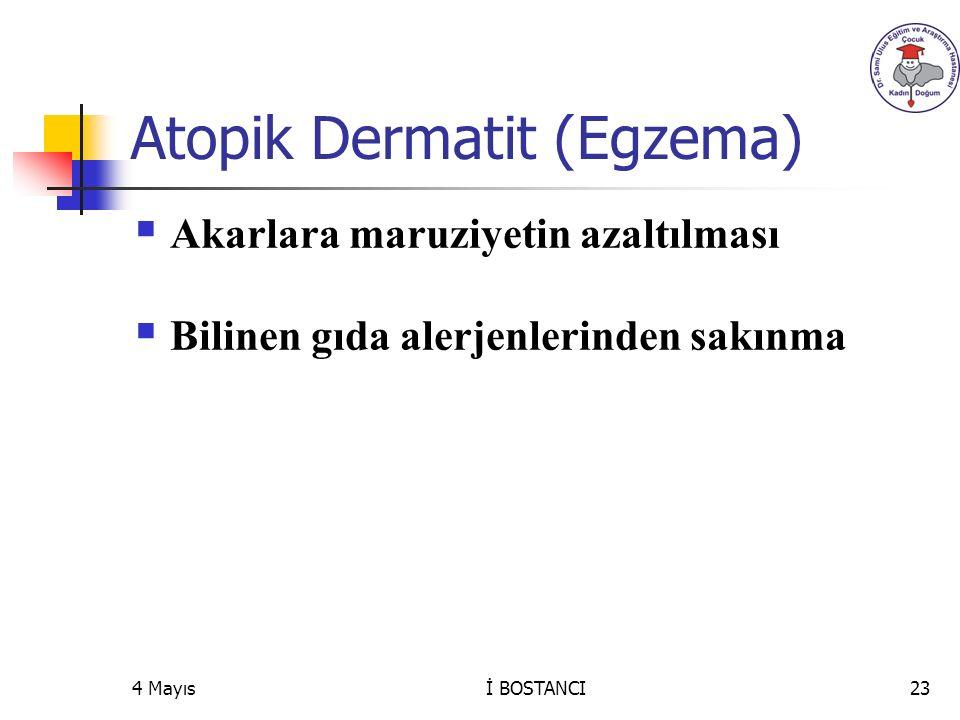 Atopik Dermatit (Egzema)  Akarlara maruziyetin azaltılması  Bilinen gıda alerjenlerinden sakınma 4 Mayıs23İ BOSTANCI