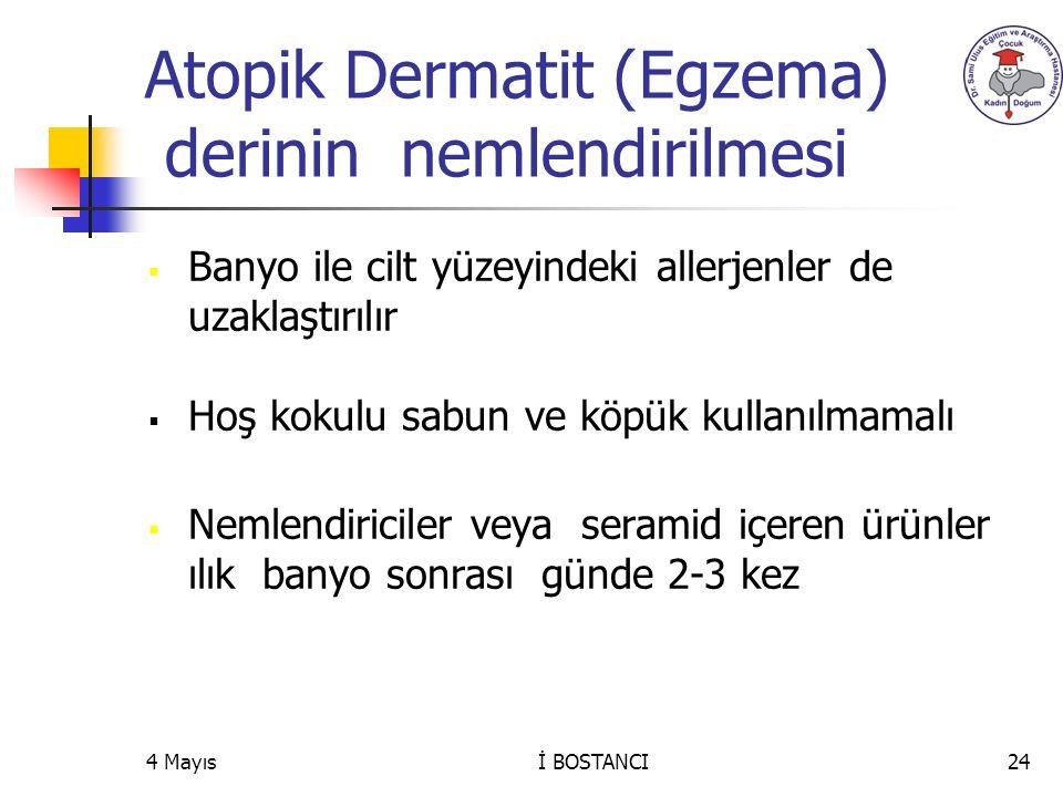 Atopik Dermatit (Egzema) derinin nemlendirilmesi  Banyo ile cilt yüzeyindeki allerjenler de uzaklaştırılır  Hoş kokulu sabun ve köpük kullanılmamalı