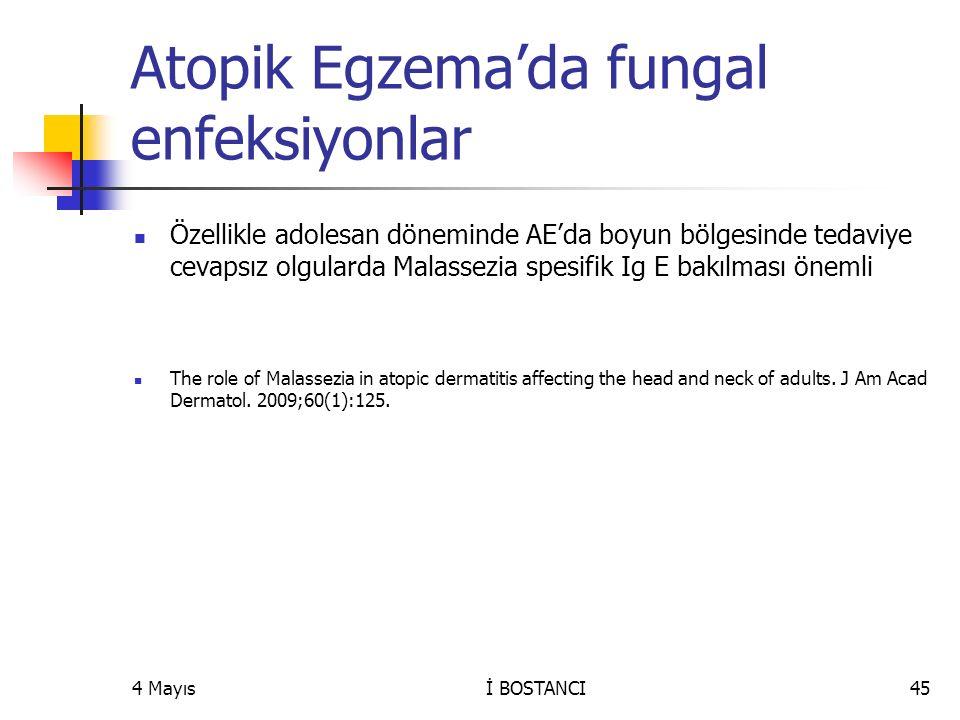 Atopik Egzema'da fungal enfeksiyonlar Özellikle adolesan döneminde AE'da boyun bölgesinde tedaviye cevapsız olgularda Malassezia spesifik Ig E bakılma