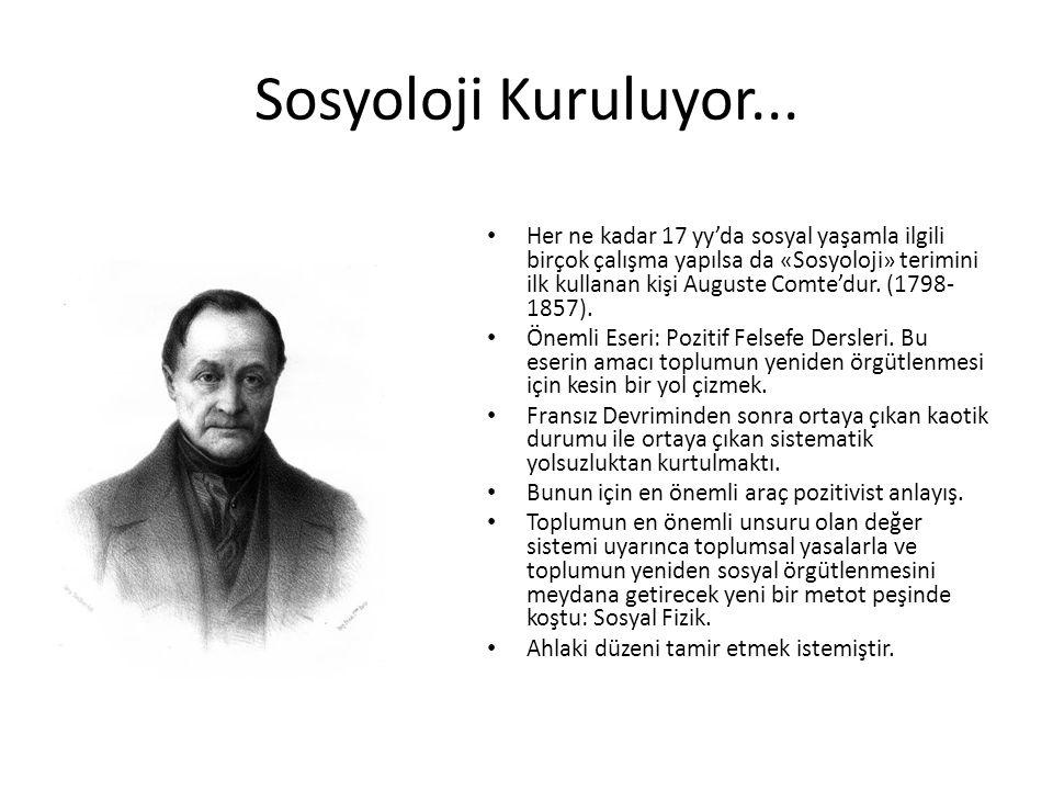 Sosyoloji Kuruluyor... Her ne kadar 17 yy'da sosyal yaşamla ilgili birçok çalışma yapılsa da «Sosyoloji» terimini ilk kullanan kişi Auguste Comte'dur.