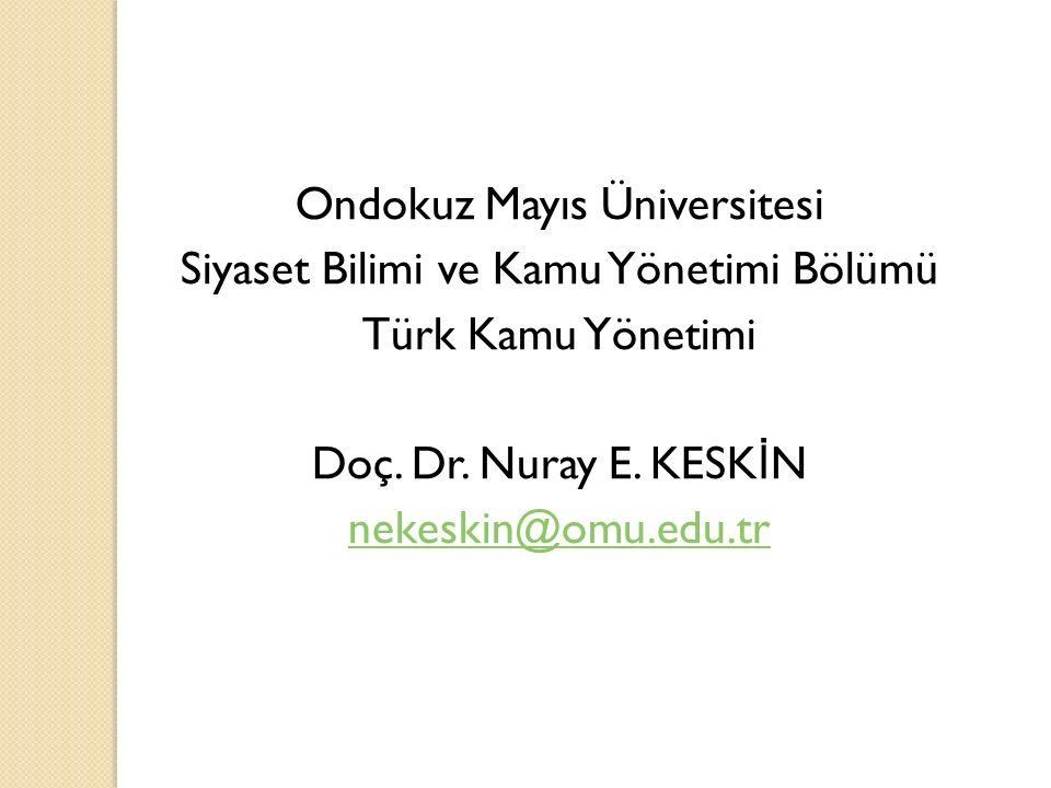 Ondokuz Mayıs Üniversitesi Siyaset Bilimi ve Kamu Yönetimi Bölümü Türk Kamu Yönetimi Doç.