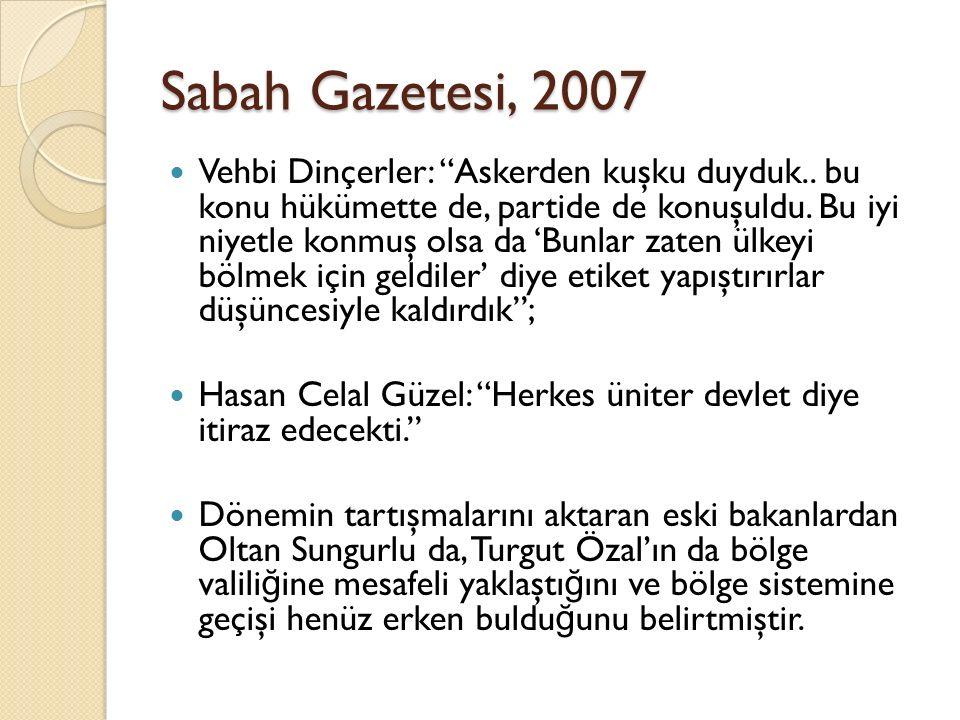 Sabah Gazetesi, 2007 Vehbi Dinçerler: Askerden kuşku duyduk..
