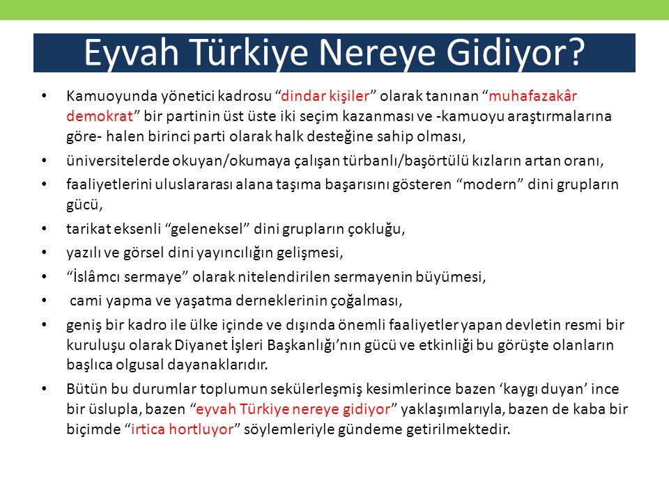 """Eyvah Türkiye Nereye Gidiyor? Kamuoyunda yönetici kadrosu """"dindar kişiler"""" olarak tanınan """"muhafazakâr demokrat"""" bir partinin üst üste iki seçim kazan"""