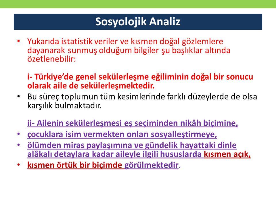 Sosyolojik Analiz Yukarıda istatistik veriler ve kısmen doğal gözlemlere dayanarak sunmuş olduğum bilgiler şu başlıklar altında özetlenebilir: i- Türk