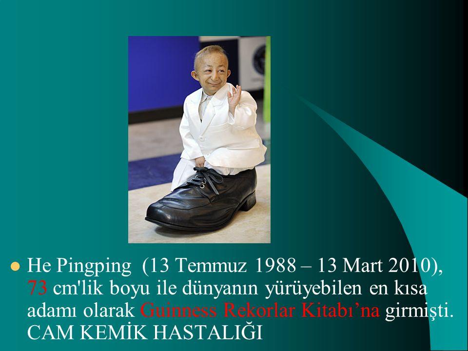 He Pingping (13 Temmuz 1988 – 13 Mart 2010), 73 cm'lik boyu ile dünyanın yürüyebilen en kısa adamı olarak Guinness Rekorlar Kitabı'na girmişti. CAM KE