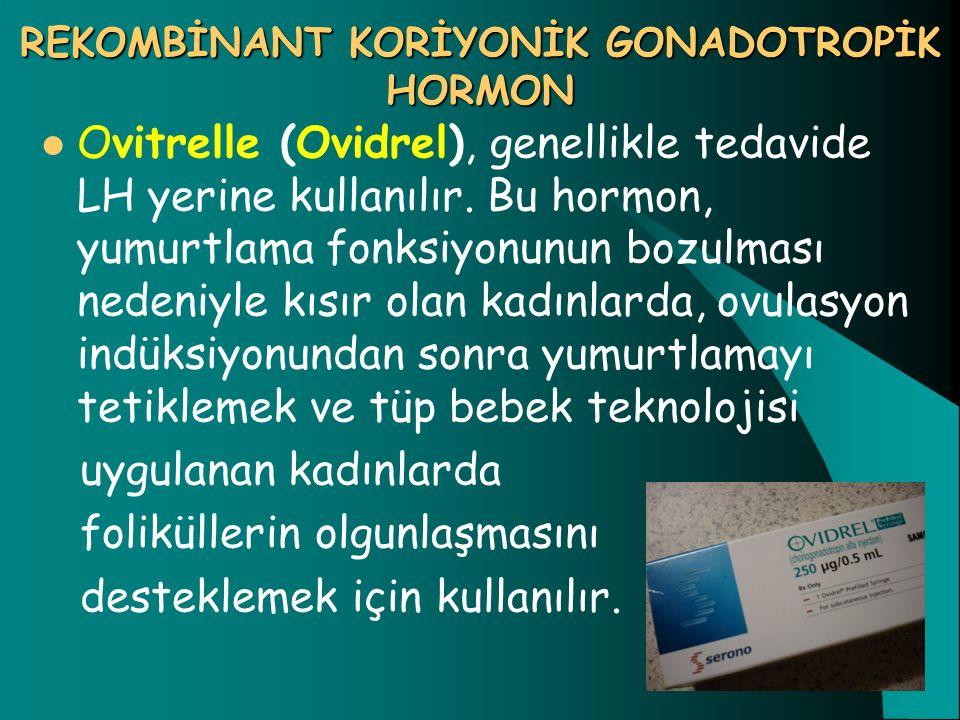 REKOMBİNANT KORİYONİK GONADOTROPİK HORMON Ovitrelle (Ovidrel), genellikle tedavide LH yerine kullanılır. Bu hormon, yumurtlama fonksiyonunun bozulması