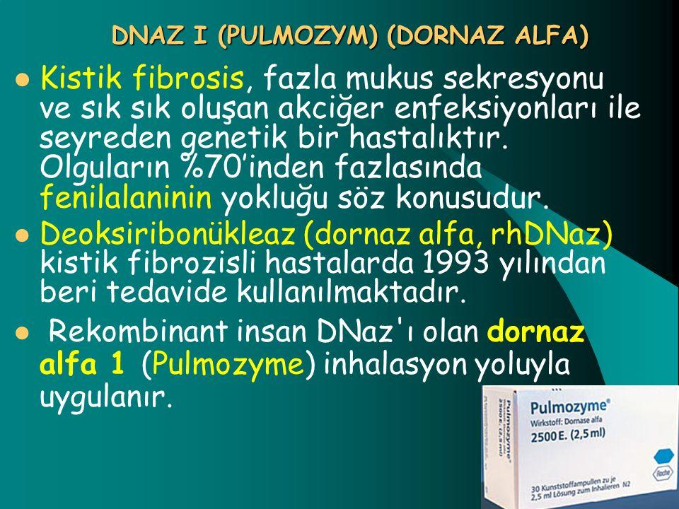 DNAZ I (PULMOZYM) (DORNAZ ALFA) Kistik fibrosis, fazla mukus sekresyonu ve sık sık oluşan akciğer enfeksiyonları ile seyreden genetik bir hastalıktır.