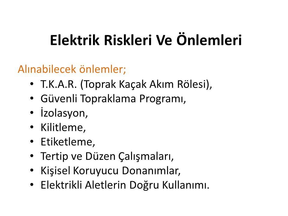 Elektrik Riskleri Ve Önlemleri Alınabilecek önlemler; T.K.A.R.