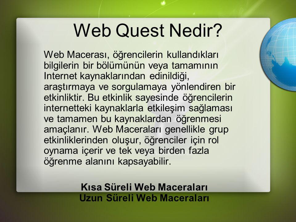 Neden Web Quest.Web, Dünyanın en büyük ansiklopedisidir.
