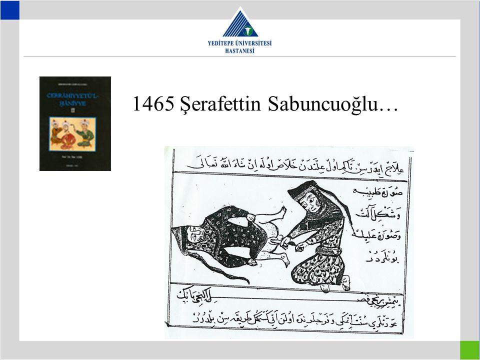 1465 Şerafettin Sabuncuoğlu…