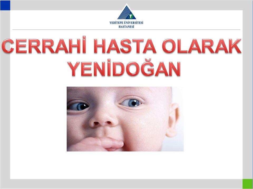 Yenidoğan: doğumdan sonraki ilk 28 gün Adaptasyon sürecidir Konjenital anomaliler ve doğum travmaları Asıl soruna eşlik edebilecek ek anomalilerin saptanması önemlidir (kromozom anomalileri)