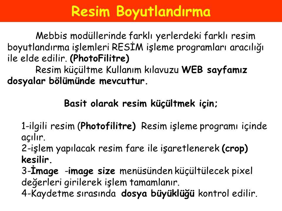 Resim Boyutlandırma Mebbis modüllerinde farklı yerlerdeki farklı resim boyutlandırma işlemleri RESİM işleme programları aracılığı ile elde edilir. (Ph