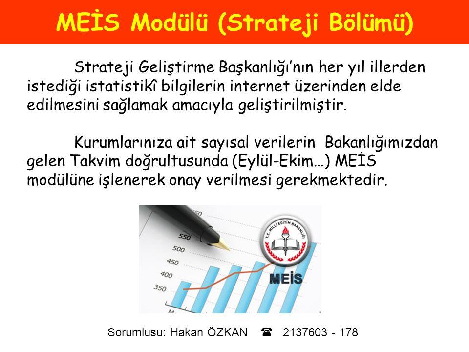 MEİS Modülü (Strateji Bölümü) Strateji Geliştirme Başkanlığı'nın her yıl illerden istediği istatistikî bilgilerin internet üzerinden elde edilmesini s
