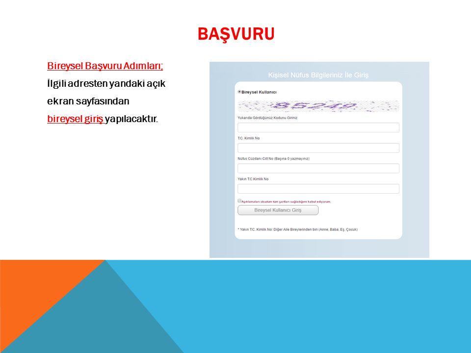 BAŞVURU Bireysel Başvuru Adımları; İlgili adresten yandaki açık ekran sayfasından bireysel giriş yapılacaktır.