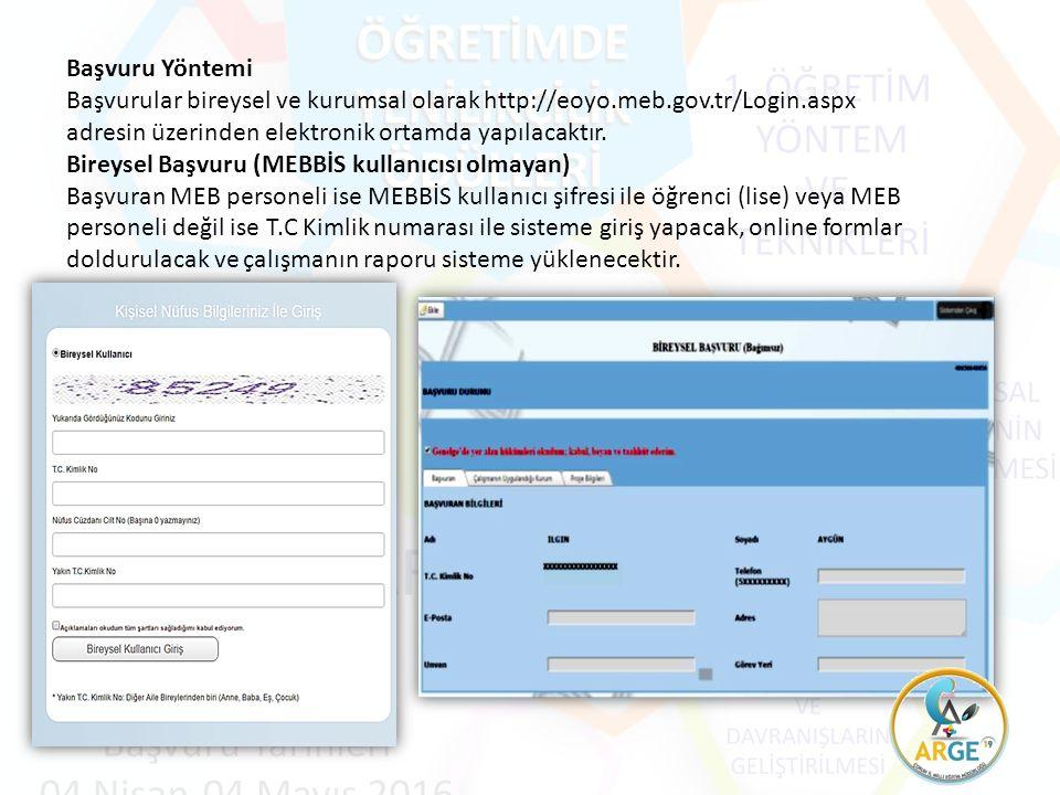 Başvuru Yöntemi Başvurular bireysel ve kurumsal olarak http://eoyo.meb.gov.tr/Login.aspx adresin üzerinden elektronik ortamda yapılacaktır.