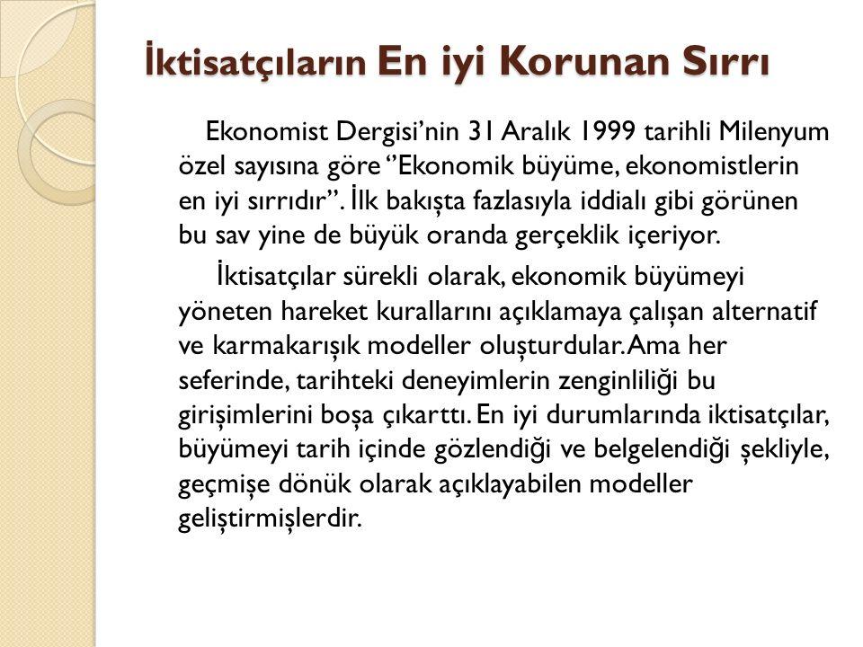 İ ktisatçıların En iyi Korunan Sırrı Ekonomist Dergisi'nin 31 Aralık 1999 tarihli Milenyum özel sayısına göre ''Ekonomik büyüme, ekonomistlerin en iyi